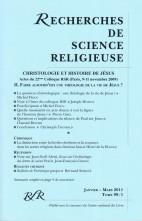 CHRISTOLOGIE ET HISTOIRE DE JÉSUS – ACTES DU 22ÈME COLLOQUE RSR (PARIS, 9-11 NOVEMBRE 2009) II. FAIRE AUJOURD'HUI UNE THÉOLOGIE DE LA VIE DE JÉSUS?